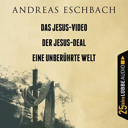 Das Jesus-Video / Der Jesus-Deal / Eine unberührte Welt: . Jubiläumsausgabe.: . Jubilumsausgabe.