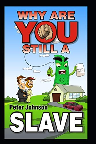 Book: Why Are You Still A Slave? by Peter Johnson