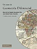 Un curso de geometría diferencial : teoría, problemas, soluciones y prácticas con ordenador: 47 (Textos Universitarios)