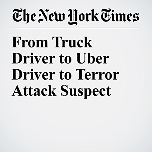 From Truck Driver to Uber Driver to Terror Attack Suspect audiobook cover art