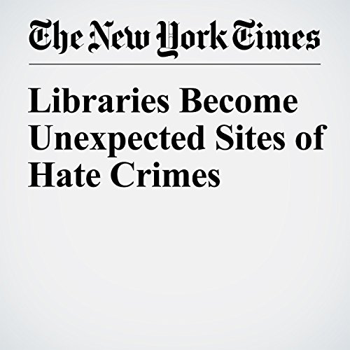 Libraries Become Unexpected Sites of Hate Crimes cover art