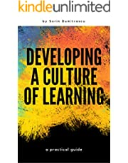 Developing a Culture of Learning: A Practical Guide