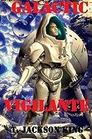 Galactic Vigilante 1617206601 Book Cover