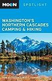 Moon Spotlight Washington's Northern Cascades Camping & Hiking