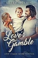Love's Gamble: Large Print Edition