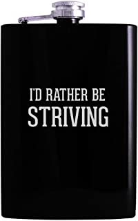 I'd Rather Be STRIVING - 8oz Hip Alcohol Drinking Flask, Black