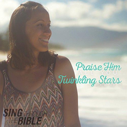 Praise Him, All You Twinkling Stars! (Psalm 148:1-5 NLT)
