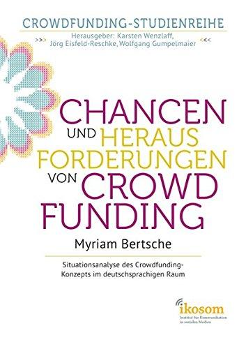 Chancen und Herausforderungen von Crowdfunding:: Situationsanalyse des Crowdfunding-Konzepts im deutschsprachigen Raum