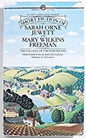 The Short Fiction of Sarah Orne Jewett and Mary Wilkins Freeman 0452008921 Book Cover