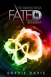 Fated: The Epic Finale (Talented Saga Book 8)
