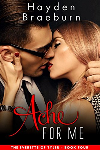 Ache For Me (Romantic Suspense) (The Everetts of Tyler Book 4) (English Edition)