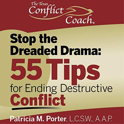 Stop the Dreaded Drama: 55 Tips for Ending Destructive Conflict audiobook cover art