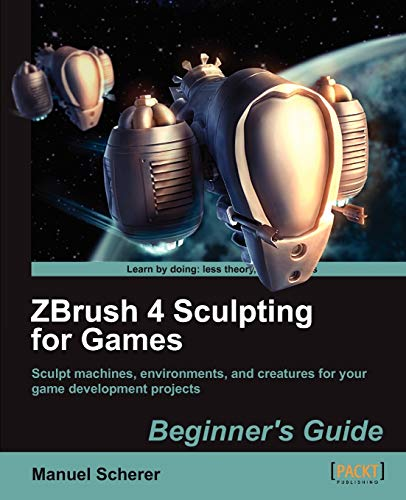 ZBrush 4 Sculpting for Games: Beginner's Guide (English Edition)