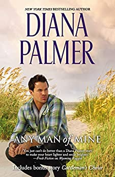 Any Man Of Mine: A Waiting Game, A Loving Arrangement & Cattleman's Choice by [Diana Palmer]