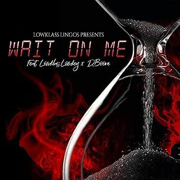 Wait On Me (feat. Lowkey & D-Boone)