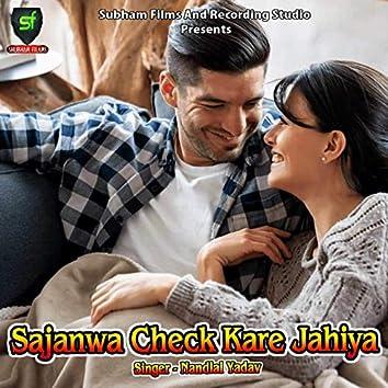 Sajanwa Check Kare Jahiya
