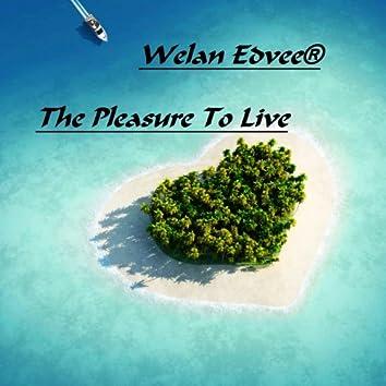 The Pleasure to Live