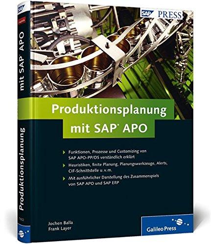 Produktionsplanung mit SAP APO: Prozesse und Customizing in der Praxis (SAP PRESS)