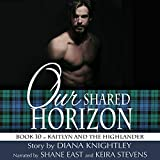 Our Shared Horizon: Kaitlyn and the Highlander, Book 10