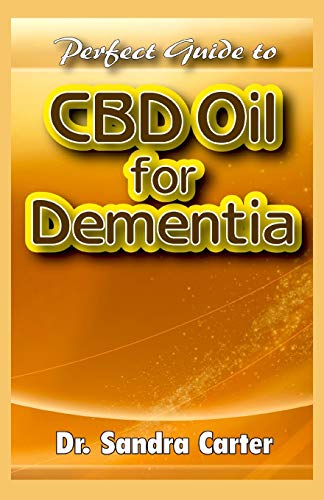 Perfect Guide to CBD Oil for Dementia:...