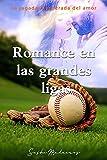 Romance en las grandes ligas: La jugada inesperada del amor