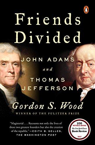 Friends Divided: John Adams and Thomas Jefferson (English Edition)