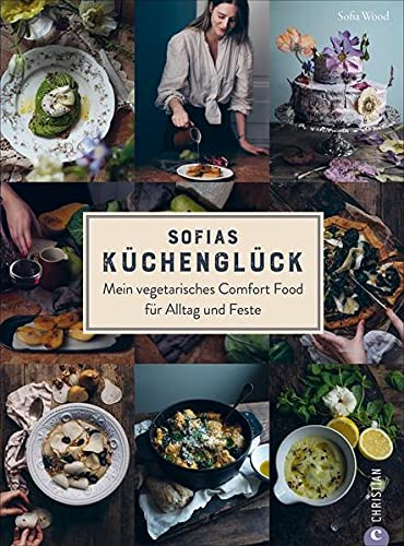 Sofias Küchenglück. Mein vegetarisches Comfort Food für Alltag und Feste. Sofia Wood kombiniert skandinavische Alltagsküche mit mediterranen Elementen. Eine Variation des skandinavischen Lifestyles
