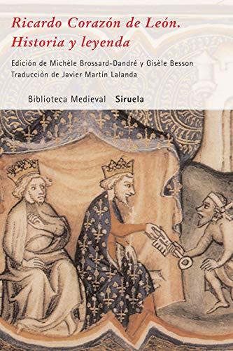 Ricardo Corazón de León. Historia y leyenda: 28 (Biblioteca Medieval)