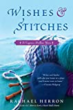 Image of Wishes and Stitches: A Cypress Hollow Yarn Book 3 (A Cypress Hollow Yarn Novel)