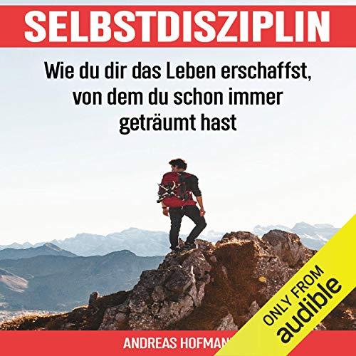 Selbstdisziplin [Self-Discipline: How to Create the Life You've Always Dreamed Of] cover art