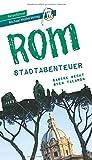 Rom - Stadtabenteuer Reiseführer Michael Müller Verlag: 33 Stadtabenteuer zum Selbsterleben (MM-Stadtabenteuer)