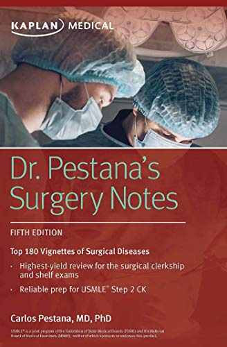 Dr. Pestana's Surgery Notes: Top 180 Vignettes of Surgical Diseases (Kaplan Test Prep)