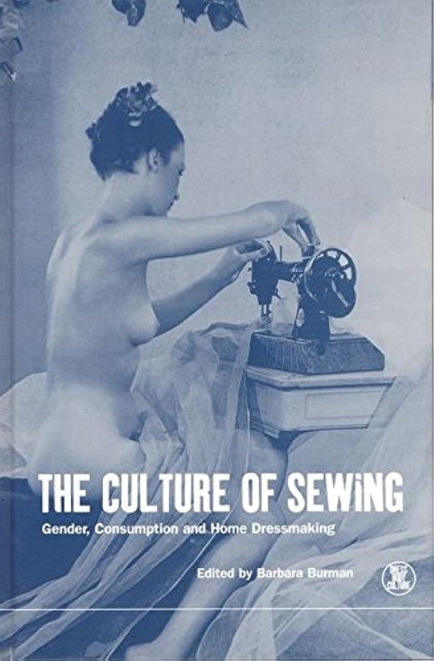 促進する拘束する風が強いThe Culture of Sewing: Gender, Consumption and Home Dressmaking (Dress, Body, Culture Series)