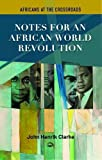 Africans at the Crossroads: African World Revolution