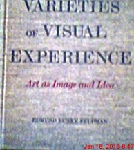 Varieties of visual experience;: Art as image and idea