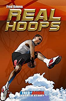 Real Hoops (All-Star Sports Stories Book 16) by [Fred Bowen]