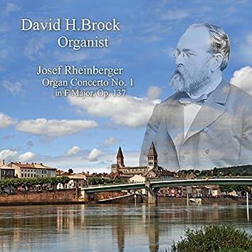 Josef Rheinberger: Organ Concerto No. 1 F Major, Op. 137