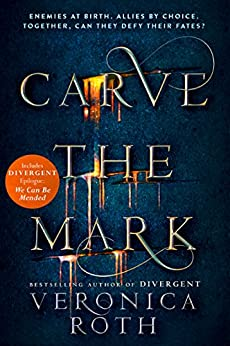 [Veronica Roth]のCarve the Mark (Carve the Mark, Book 1) (English Edition)