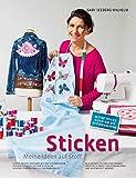 Sticken - Meine Ideen auf Stoff: Stoffe kreativ Verzieren mit der Stickmaschine Von der Kleidung bis zum Accessoire Von der Vorbereitung bis zur Pannenhilfe ... heruntergeladen und angewendet werden