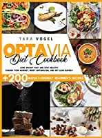 Optavia Diet Cookbook: 200+ Budget-Friendly Beginner's Recipes to Lose Weight Fast and Stay Healthy. Change Your Mindset, Reset Metabolism, and Get Lean Rapidly