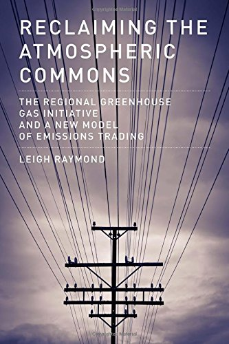 Reclaiming the Atmospheric Commons: The Regional Greenhouse Gas Initiative and a New Model of Emissions Trading (America