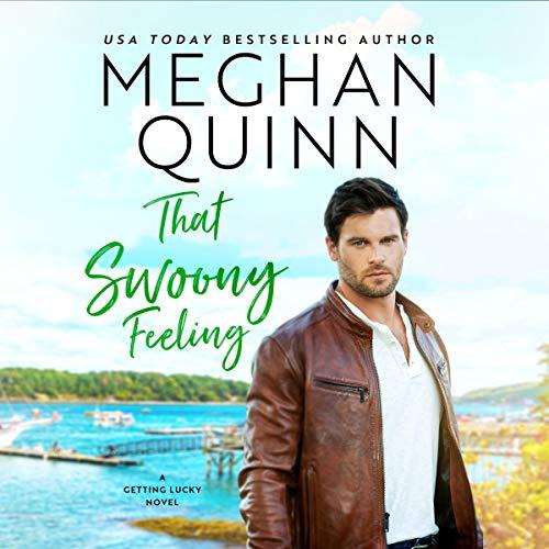 That Swoony Feeling Audiobook By Meghan Quinn cover art