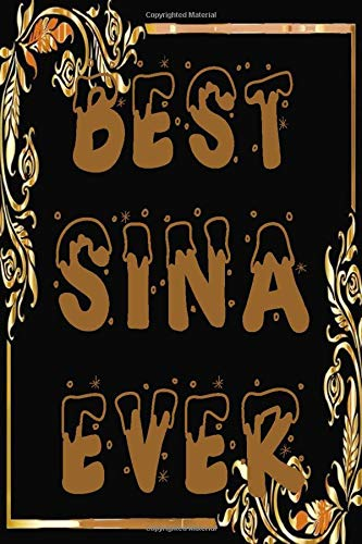 best Sina ever: Notes Journal Lined Journal, 6 x 9, 120 Pages,Sina Name Notebook Gift Idea, Black Matte Finish (Sina Journal)| Personalized First Name Gift for Hope | Gift Notebook for Women and Girls