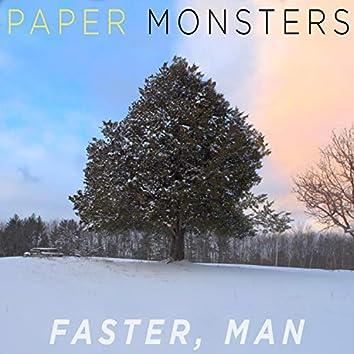 Faster, Man