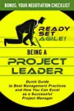 Being a Project Leader: Quick Guide to Best Management Practices and How You Can Excel as a Successful Project Manager (Project Management by Ready Set Agile) (English Edition)