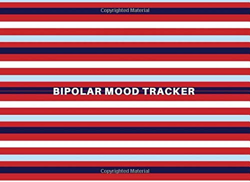 Bipolar Mood Tracker: Record And Monitor Your Mental Health And General Wellbeing, Keep Track of Your Depression and Anxiety Levels with Our Compact ... pages. (Bipolar Disorder Management Journal)