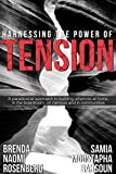 Harnessing the Power of Tension: A paradoxical approach to building alliances at home, in the boardroom, on campus and in communities