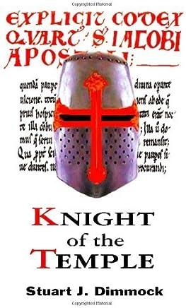 Knight of the Temple by Stuart J. Dimmock (30-Jun-2006) Paperback