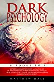 Dark Psychology: 6 books in 1: Covert Manipulation, Body Language, Art Of Persuasion, NLP Secrets, Hypnosis Techniques, How To Influence People. Your Complete Guide On Dark Psychology Secrets