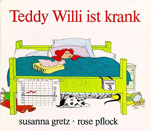 Teddy Willi ist krank: Bilderbuch